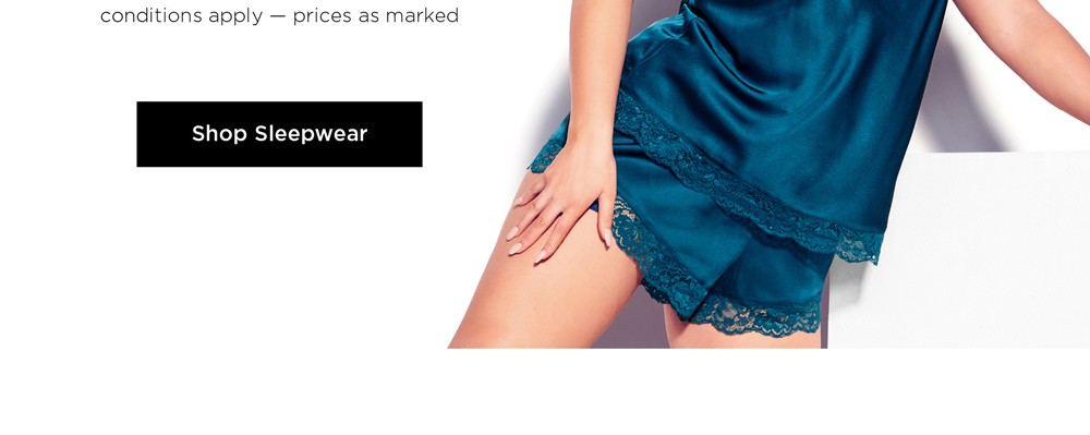 Conditions apply - prices as marked. Shop Sleepwear.