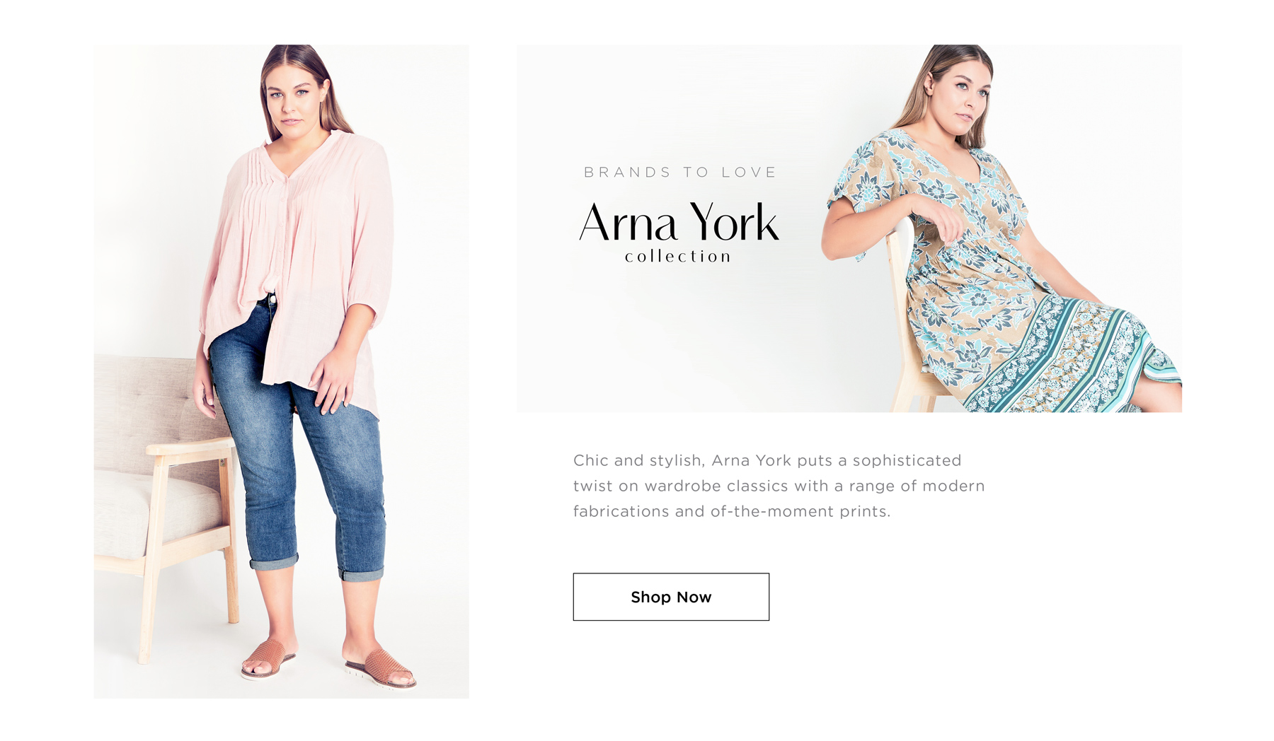 BRANDS TO LOVE: ARNA YORK COLLECTION - Chic and stylish, Arna York puts a sophisticated twist on wardrobe classics with a range of modern fabrications and of-the-moment prints - SHOP NOW