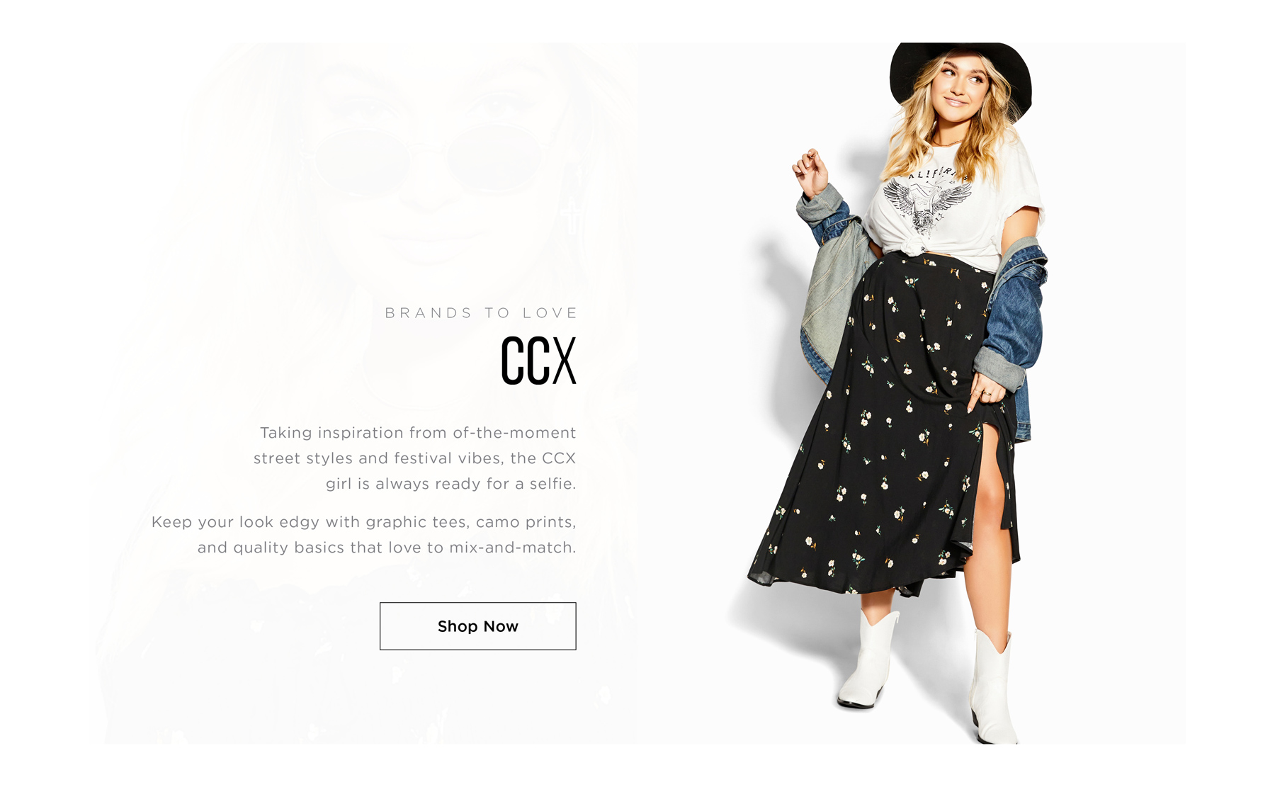 BRANDS TO LOVE: CCX - Taking inspiration from of-the-moment street styles and festival vibes, the CCX girl is always ready for a selfie. Keep your look edgy with graphic tees, camo prints and quality basics that love to mix-and-match - SHOP NOW