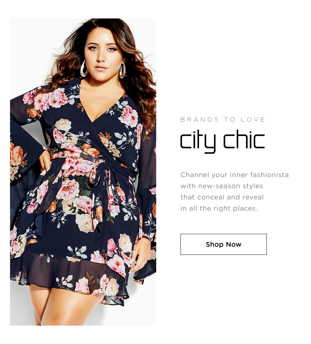 BRANDS TO LOVE: CITY CHIC - Channel your inner fashionista with new-season styles that conceal and reveal in all the right places - SHOP NOW