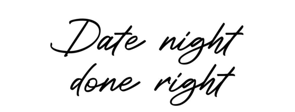 Date night done right