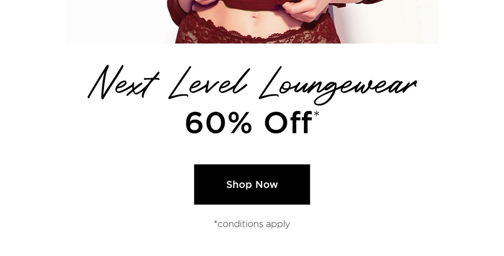 Next Level Loungewear 60% Off. Shop Now. Conditions Apply.